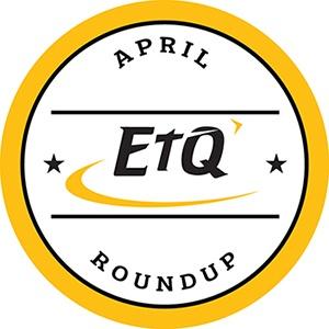 EtQ-RoundUp-APRIL-SMALL_3.jpg