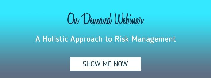 Learn how to take a holistic approach to risk management in this webinar