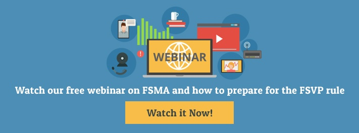 Learn more about how you can increase supply chain visibility with our free webinar on FSMA Is Upon Us: How to Prepare for the FSVP Rule.