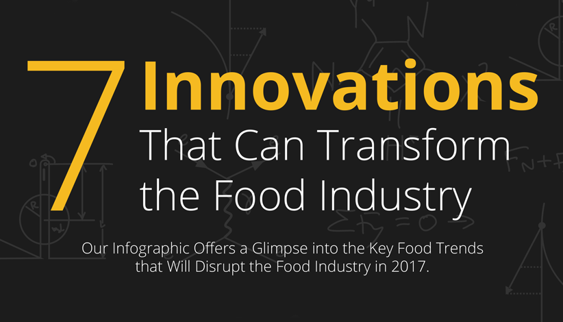 7 Innovations That Can Transform the Food Industry